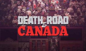 Death Road To Canada PC Version Game Free Download