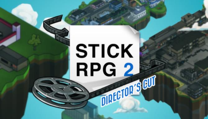 Stick RPG 2: Director's Cut Full Mobile Game Free Download